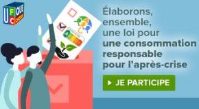 Pour le « monde d'après » : Construisons ensemble la loi pour une consommation responsable